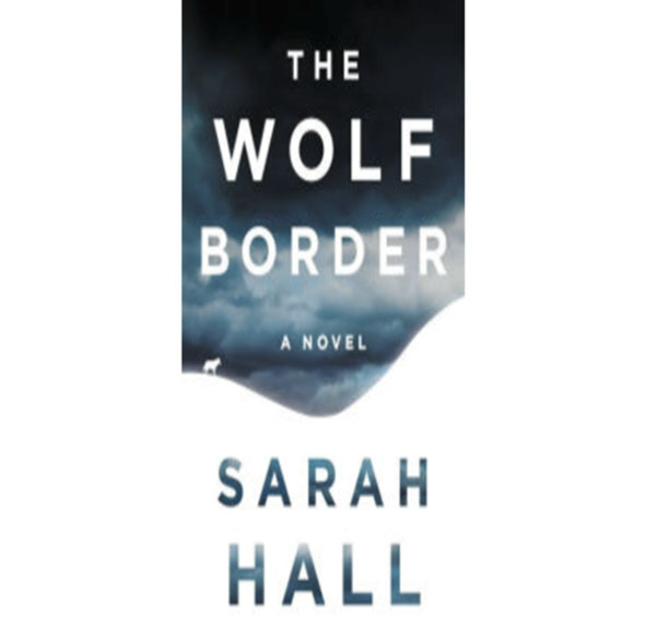 The-Wolf-Border-by-Sarah-Hall